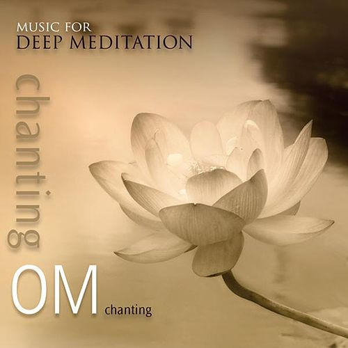 Chanting Om by Music For Meditation