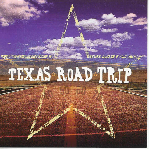 Texas Road Trip by Various Artists