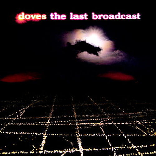 The Last Broadcast by Doves
