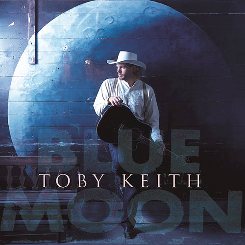 Blue Moon by Toby Keith