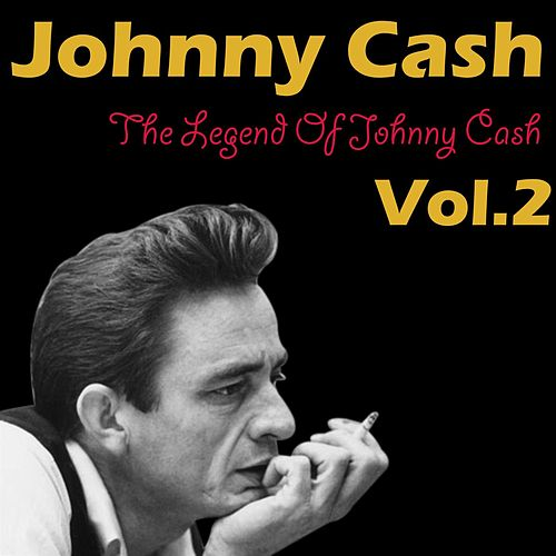 The Legend Of Johnny Cash Vol. 2 de Johnny Cash