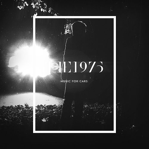 Music For Cars EP de The 1975