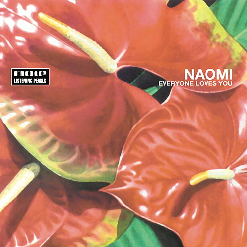 Everyone Loves You (Limited Edition) di Naomi