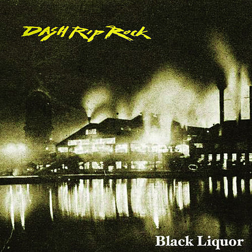 Black Liquor de Dash Rip Rock