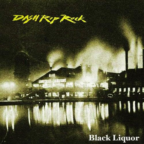 Black Liquor de Dash Rip Rock