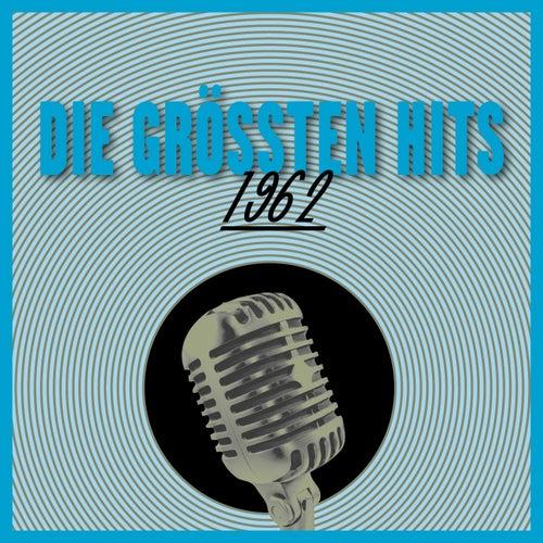 Die Größten Hits 1962 von Various Artists