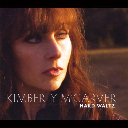 Hard Waltz by Kimberly M'Carver