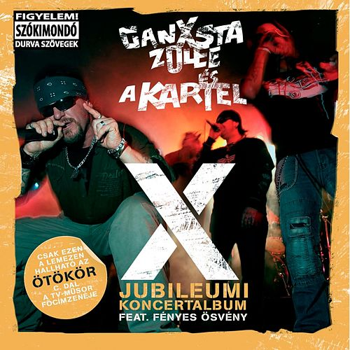 X (X Jubileumi koncertalbum) by Ganxsta Zolee és a Kartel