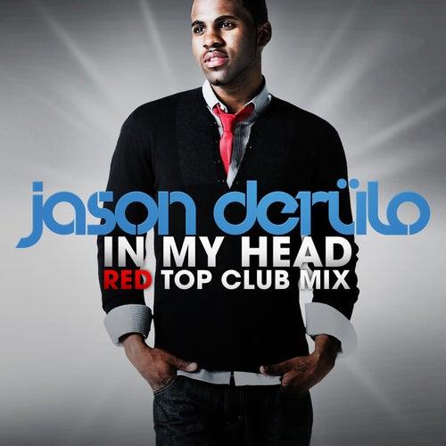In My Head (Red Top Club Mix) von Jason Derulo
