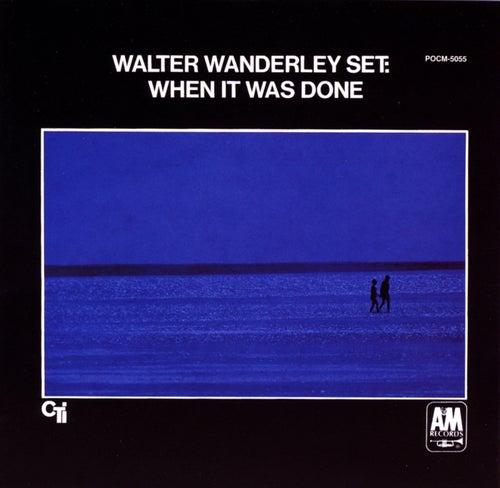 When It Was Done by Walter Wanderley