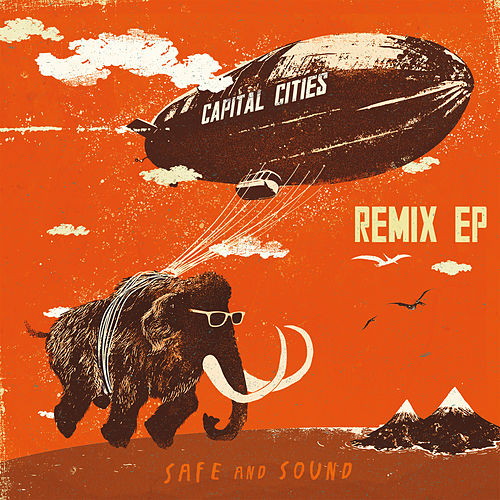 Safe And Sound Remix EP von Capital Cities