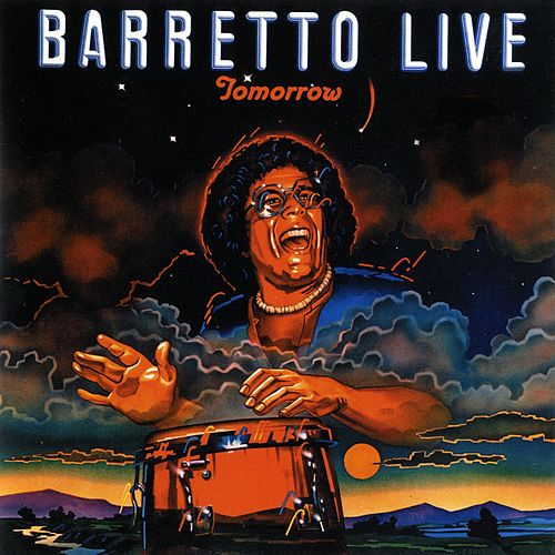 Tomorrow: Barretto Live by Ray Barretto