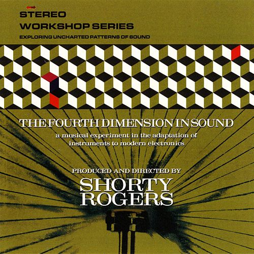 The Fourth Dimension In Sound de Shorty Rogers