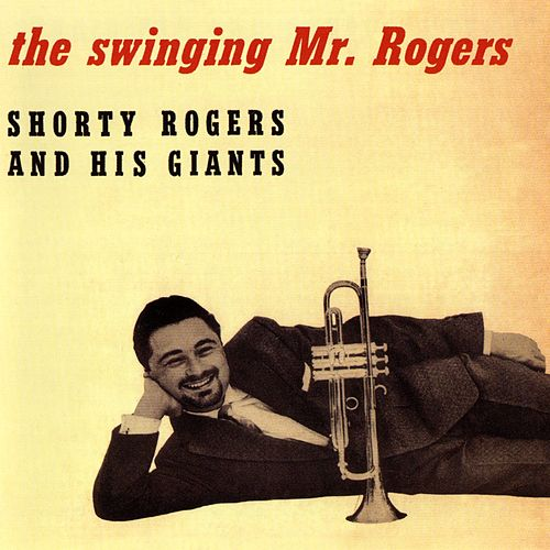 The Swinging Mr. Rogers de Shorty Rogers