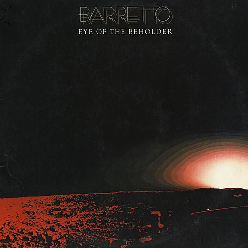 Eye Of The Beholder by Ray Barretto