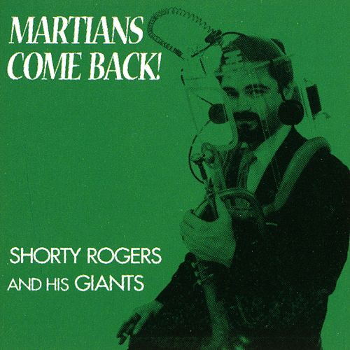 Martians, Come Back! de Shorty Rogers