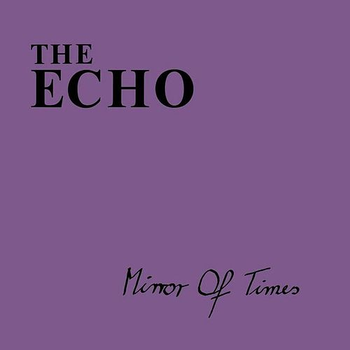 Mirror Of Times by Echo