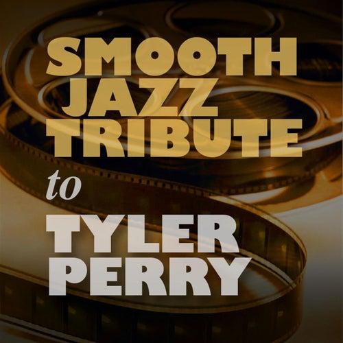 Smooth Jazz Tribute to Tyler Perry von Smooth Jazz Allstars