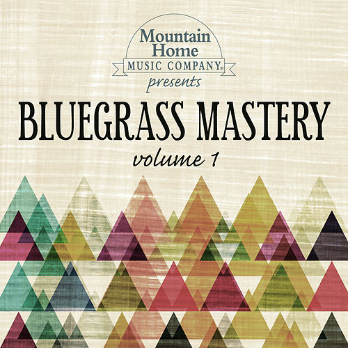 Bluegrass Mastery Vol. 1 by Various Artists
