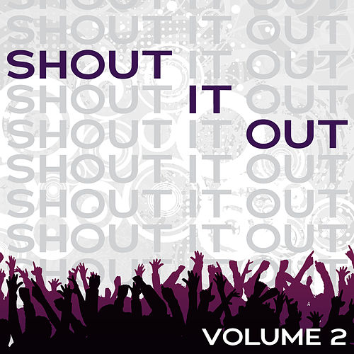 Shout It Out Vol. 2 by Various Artists