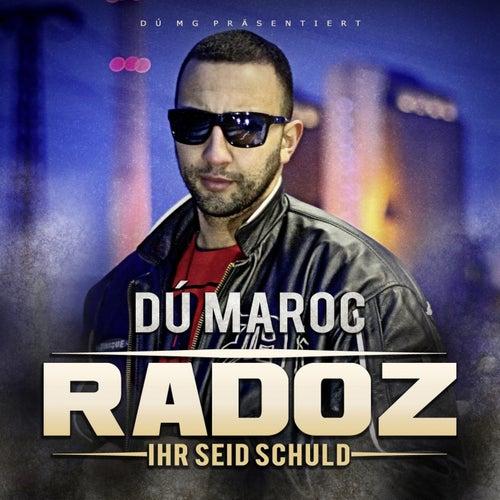 Radoz (Ihr seid schuld) de Dú Maroc