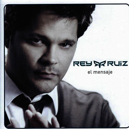 El Mensaje de Rey Ruiz