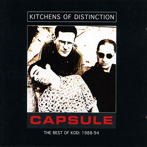Capsule (The Best of Kod: 1988-94) by Kitchens of Distinction