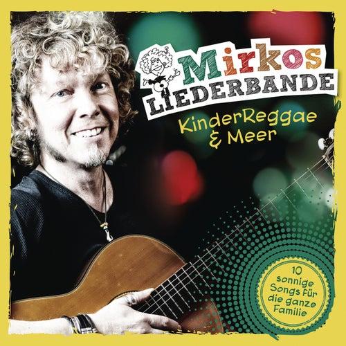 KinderReggae & Meer von Mirkos Liederbande