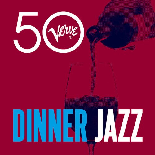 Dinner Jazz - Verve 50 de Various Artists