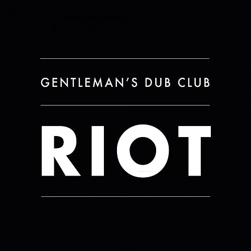 Riot by Gentleman's Dub Club