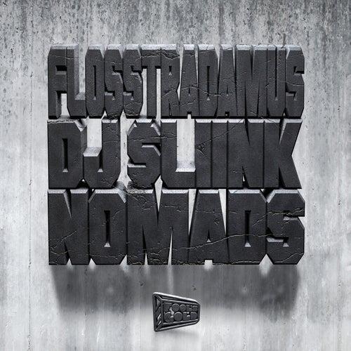Nomads by Flosstradamus