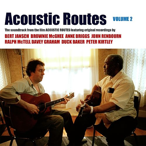 Acoustic Routes, Vol. 2 (Music from the Documentary) von Various Artists