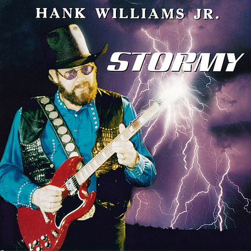 Stormy de Hank Williams, Jr.