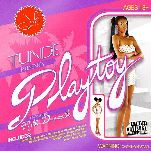 Playtoy (feat. Mella Dramatik) by Tunde