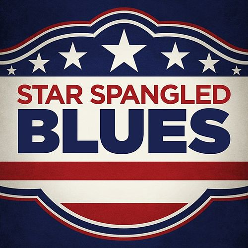 Star Spangled Blues by Various Artists
