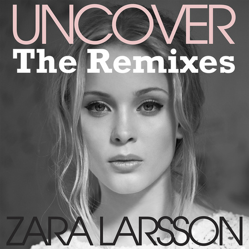 Uncover by Zara Larsson