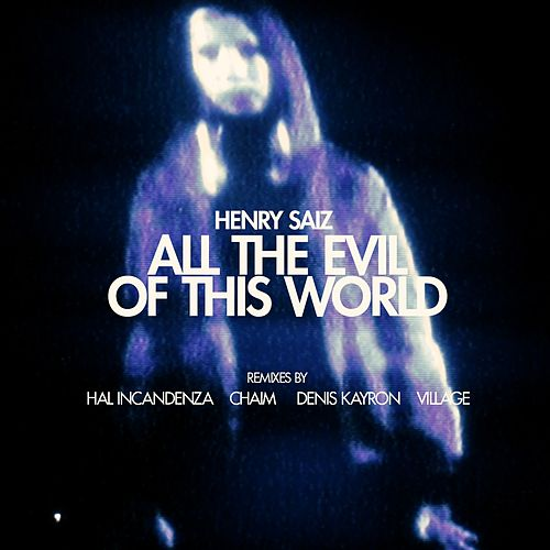All the Evil of This World de Henry Saiz