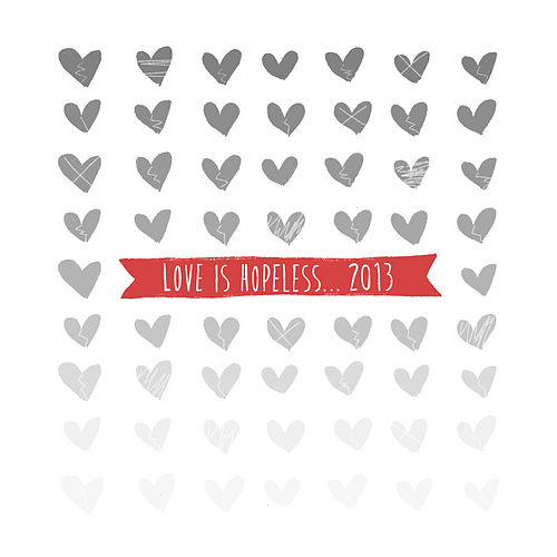 Love Is Hopeless 2013 van Various Artists