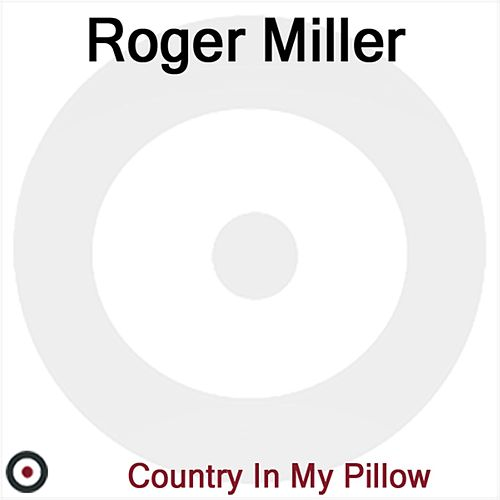 Country In My Pillow von Roger Miller