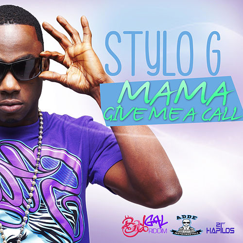 Mama (Give Me a Call) - Single de Stylo G