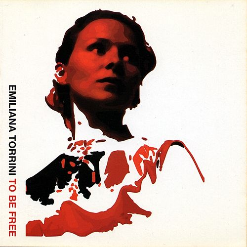 To Be Free - Single von Emiliana Torrini