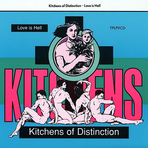 Love Is Hell by Kitchens of Distinction