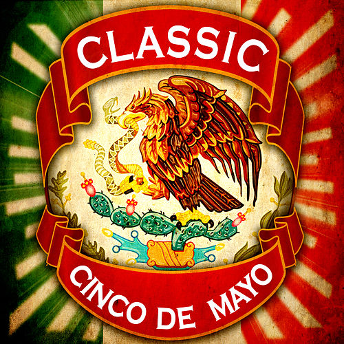Classic Cinco de Mayo by Various Artists