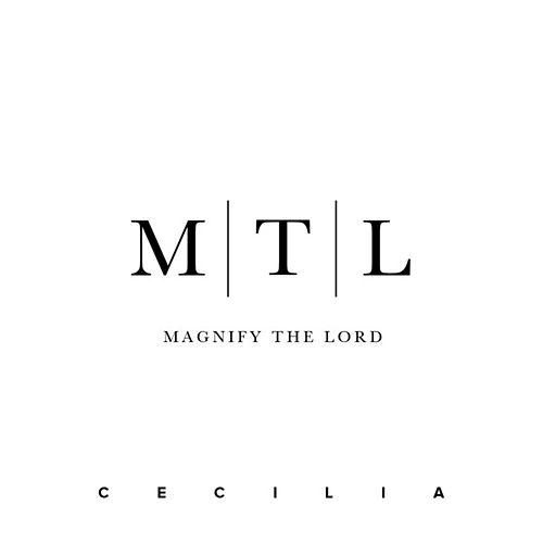 Magnify the Lord - Single de Cecilia