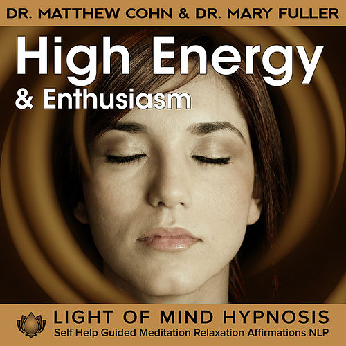 High Energy and Enthusiasm Hypnosis Guided Meditation Relaxation Affirmations NLP by Various Artists