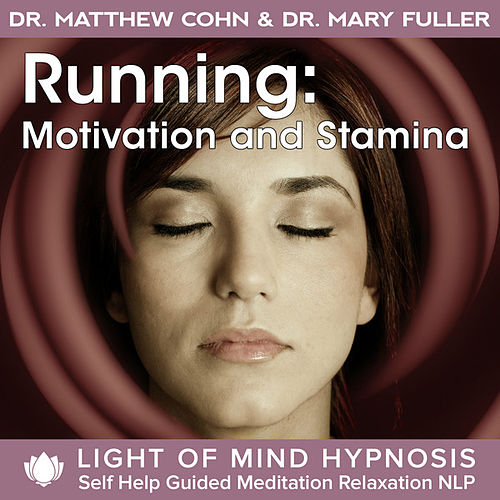 Running Motivation and Stamina  Light of Mind Hypnosis Self Help Guided Meditation Relaxation Affirmations NLP by Various Artists