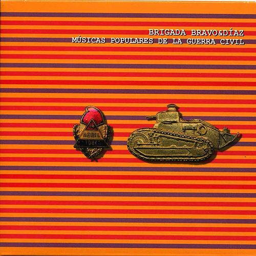Musicas Populares De La Guerra Civil de Brigada Bravo