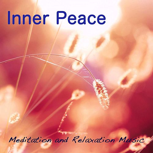 Inner Peace: Meditation and Relaxation Music, Background Music with Nature Sounds by Inner Peace Music Collective