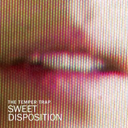 Sweet Disposition von The Temper Trap