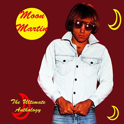 The Ultimate Anthology de Moon Martin